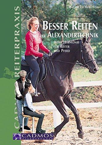 9783861275305: Besser reiten mit der Alexandertechnik: Mehr Harmonie f�r Reiter und Pferd