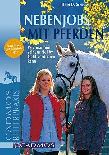 9783861275480: Nebenjobs mit Pferden: Wie man mit seinem Hobby Geld verdienen kann