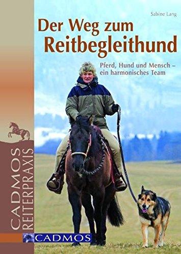 9783861275657: Der Weg zum Reitbegleithund: Pferd, Hund und Mensch - ein harmonisches Team