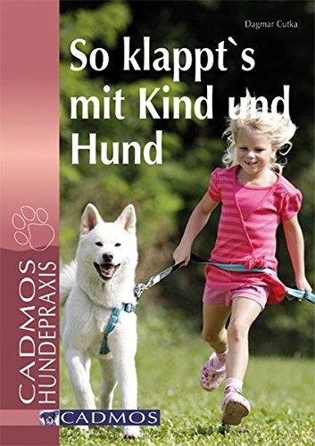 9783861277682: So klappt's mit Kind und Hund