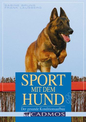 9783861277927: Sport mit dem Hund: Der gesunde Konditionsaufbau