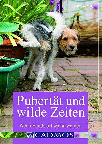 9783861278115: Pubertät und wilde Zeiten: Wenn Hunde schwierig werden