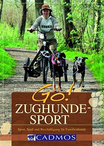 9783861278160: GO! Zughundesport: Sport, Spaß und Beschäftigung