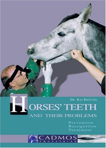 9783861279068: Horses' Teeth and Their Problems: Prevention, Recognition, Treatment (Cadmos Horse Guides)