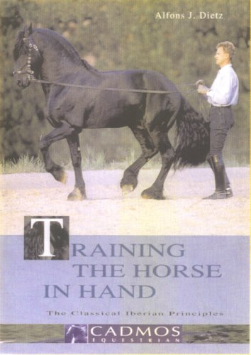 9783861279112: Training the Horse in Hand: The Classical Iberian Principles