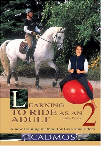 Learning to Ride as an Adult: v. 2: The New Manual of Riding and Movement Instructions