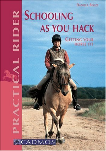 9783861279167: Schooling as You Hack: Getting Your Horse Fit (Understanding Your Horse)