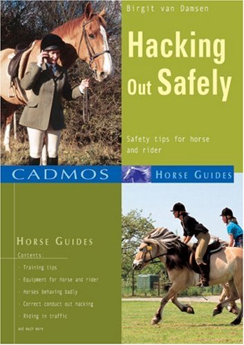 Hacking Out Safely: Safety Tips for Horse and Rider (Cadmos Horse Guides): van Damsen, Birgit