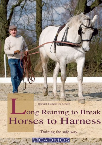 9783861279631: Long Reining to Break Horses to Harness: Training the Safe Way