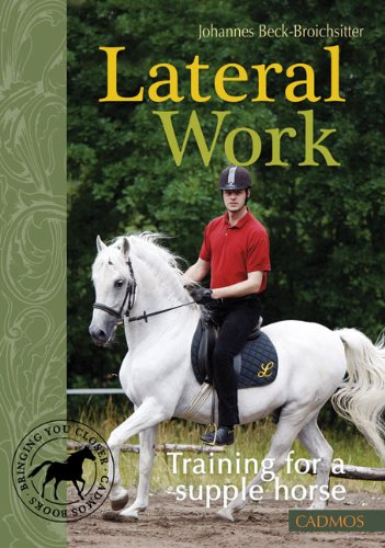 9783861279730: Lateral Work: Training for a Supple Horse