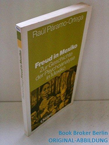 9783861281351: Freud in Mexiko. Ein Essay zur Geschichte der Psychoanalyse in Mexiko