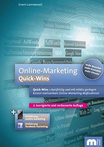 Online-Marketing: Quick-Wins: Quick-Wins: kurzfristig und mit relativ geringen Kosten realisierbare Online-Marketing Maßnahmen : Quick-Wins: kurzfristig und mit relativ geringen Kosten realisierbare Online-Marketing Maßnahmen - Erwin Lammenett