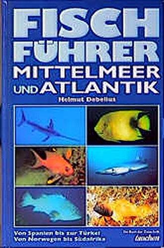 9783861322351: Fischführer Mittelmeer und Atlantik.