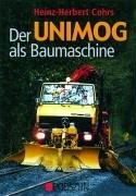 9783861333906: Der Unimog als Baumaschine