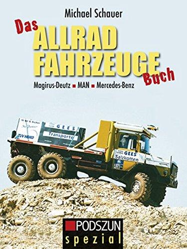 Allrad Fahrzeuge [Allrad-Fahrzeuge]. Magirus-Deutz, MAN, Mercedes-Benz. - Schauer, Michael
