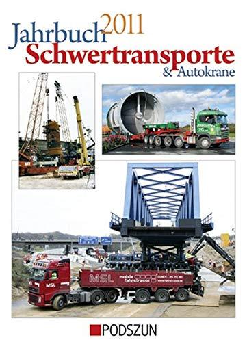 Jahrbuch Schwertransporte und Autokrane 2011 - Cotton, Tim, Wolfgang Weinbach und Thorge Clever