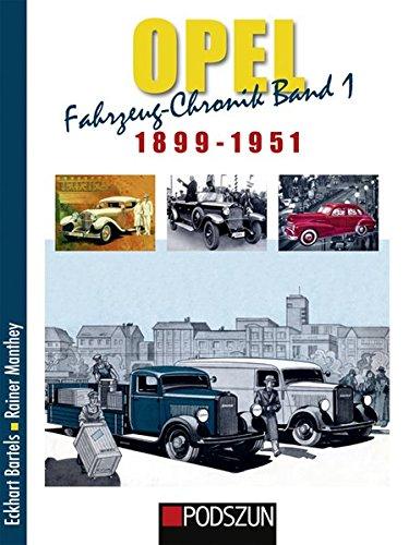 9783861336129: Opel Fahrzeug-Chronik 01: 1899-1951