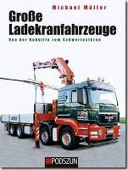 9783861336426: Große Ladekranfahrzeuge: Von der Hubhilfe zum Schwerlastkran