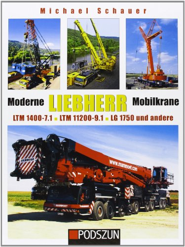 9783861336808: Moderne Liebherr Mobilkrane 02 : LTM 1400-7.1/LTM 11200-9.1/LG 1750 und andere