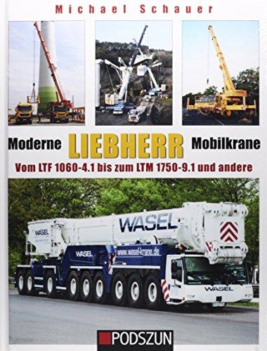 9783861337102: Moderne Liebherr Mobilkrane 03: Vom LTF 1060 bis zum LTM 1750-9.1 und andere
