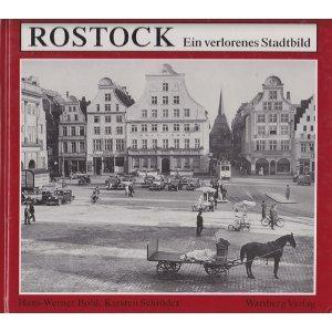 Rostock: Ein verlorenes Stadtbild (German Edition): Bohl, Hans-Werner