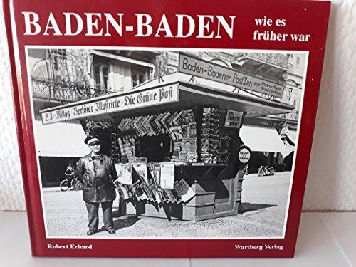 Baden-Baden - wie es früher war. Robert: Erhard, Robert (Mitwirkender):