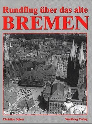 9783861345664: Rundflug über das alte Bremen.