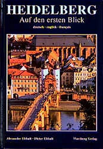Heidelberg auf den ersten Blick: Ehhalt, Alexander, Ehhalt, Dieter