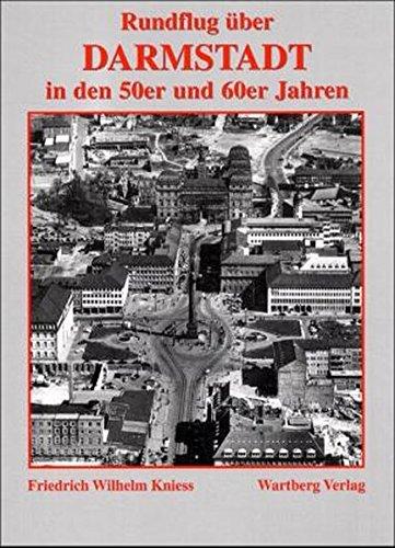 Rundflug ?ber Darmstadt in den 50er und 60er Jahren. Hrsg. vom Magistrat der Wissenschaftsstadt ...