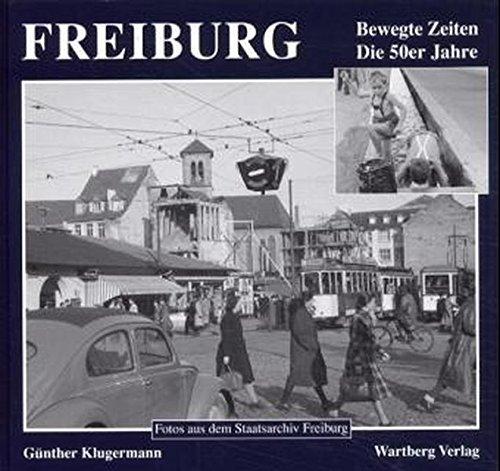 9783861348788: Freiburg. Die 50er Jahre.