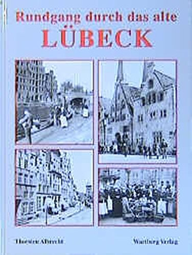 9783861349129: Ein Rundgang durch das alte Lübeck