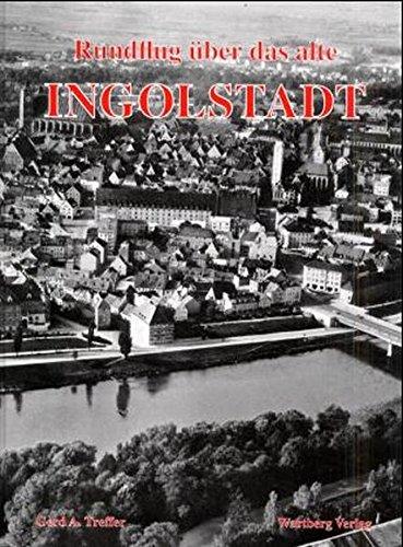 9783861349600: Rundflug über das alte Ingolstadt