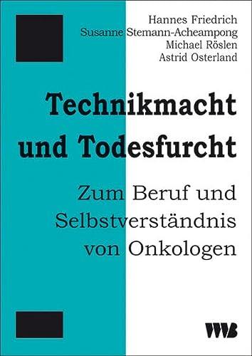 9783861352297: Technikmacht und Todesfurcht: Zum Beruf und Selbstverst�ndnis von Onkologen