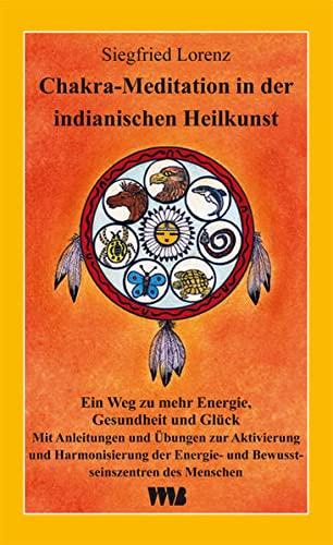 9783861352303: Chakra-Meditation in der indianischen Heilkunst