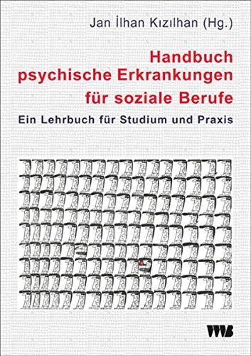 9783861353287: Handbuch psychische Erkrankungen für soziale Berufe: Ein Lehrbuch für Studium und Praxis