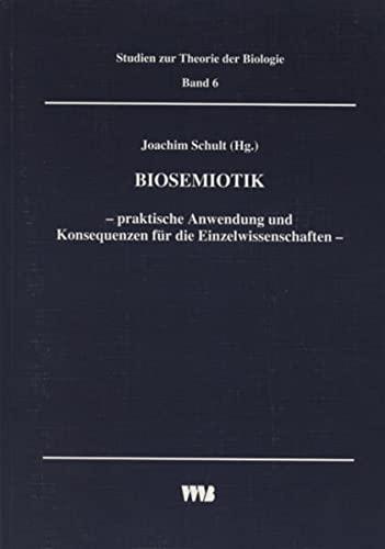 9783861353539: Biosemiotik: Praktische Anwendung und Konsequenzen für die Einzelwissenschaften