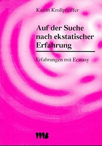 9783861354550: Auf der Suche nach ekstatischer Erfahrung: Erfahrungen mit Ecstasy