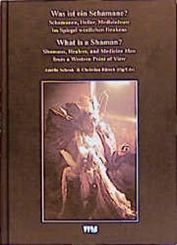 9783861355625: Was ist ein Schamane?: Schamanen, Heiler, Medizinleute im Spiegel westlichen Denkens