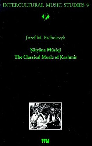 Sufyana musiqi: The classical music of Kashmir: Jozef M Pacholczyk