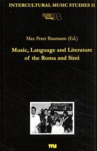 Music, language, and literature of the Roma and Sinti (Intercultural music studies): Max P Baumann,...