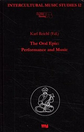 The oral Epic: Performance and Music: Karl Reichl