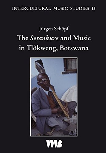 The Serankure and Music in Tlôkweng, Botswana: Jürgen Schöpf