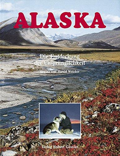 9783861360155: Alaska: Die Entdeckung der Ursprünglichkeit
