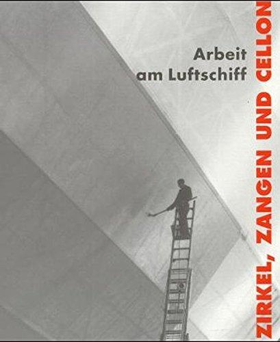 9783861360360: Zirkel, Zangen und Cellon: Arbeit am Luftschiff