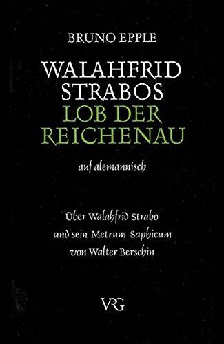 9783861360513: Walahfrid Strabo, Lob der Reichenau: Auf Alemannisch - �ber Walafrid Strabo und sein Metrum Saphicum