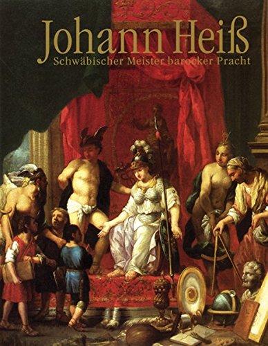 9783861360773: Johann Heiss - Schwäbischer Meister barocker Pracht