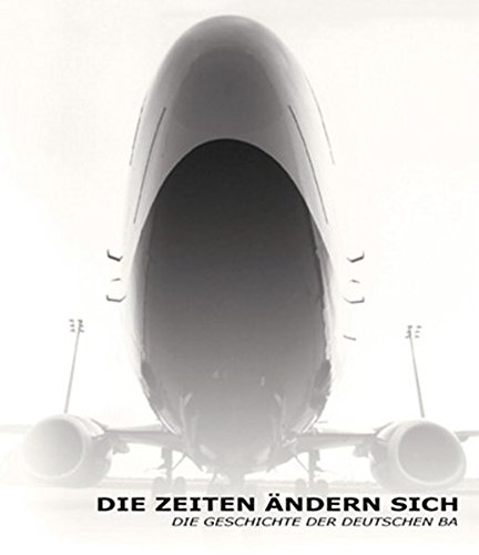 9783861361169: Die Zeiten ändern sich: Die Geschichte der Deutschen BA