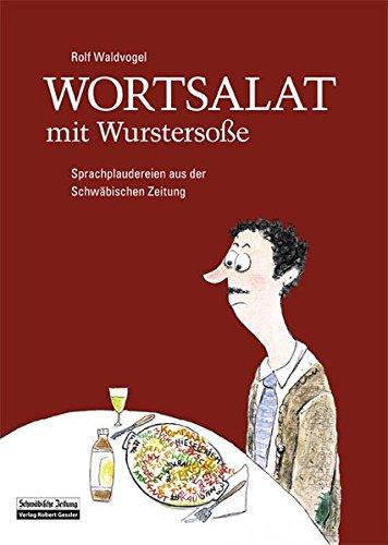 9783861361404: Wortsalat mit Wursterso�e: Sprachplaudereien aus der Schw�bische Zeitung