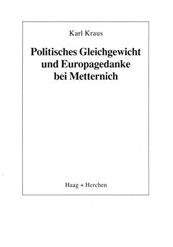 Politisches Gleichgewicht und Europagedanke bei Metternich (German: Kraus, Karl