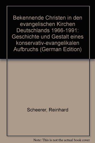 9783861375609: Bekennende Christen in den evangelischen Kirchen Deutschlands 1966-1991: Geschichte und Gestalt eines konservativ-evangelikalen Aufbruchs (German Edition)